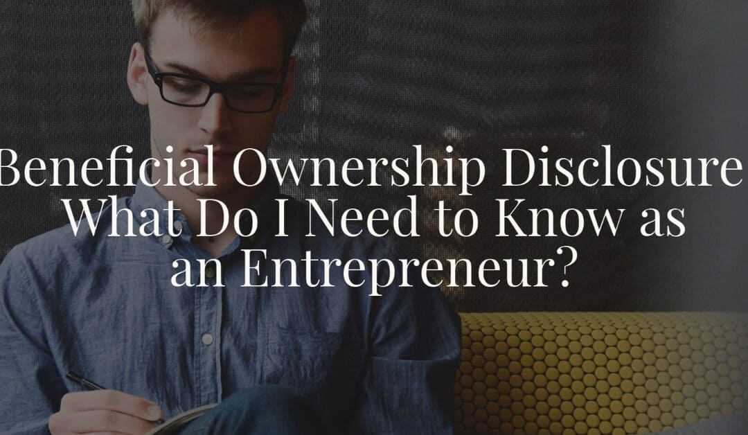 Beneficial Ownership Disclosure What Do I Need to Know as an Entrepreneur