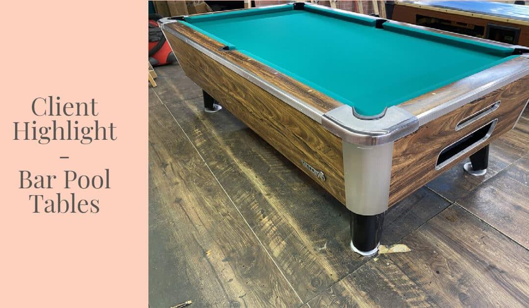 Client Highlight – Bar Pool Tables