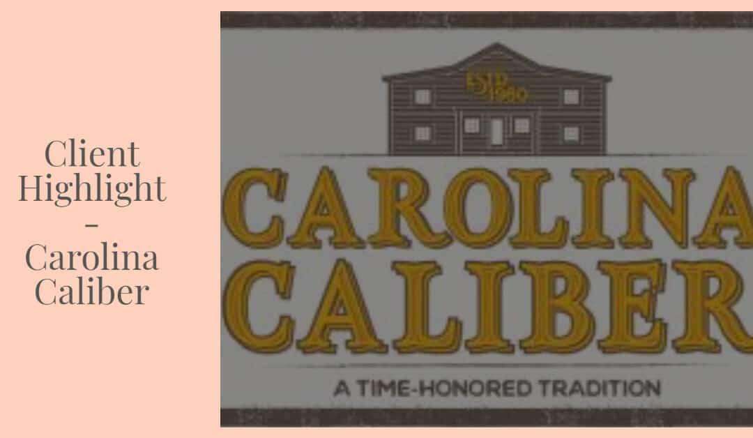 Client Highlight - Carolina Caliber