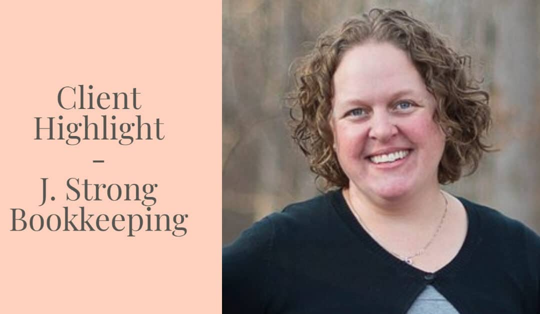 Client Highlight – J. Strong Bookkeeping