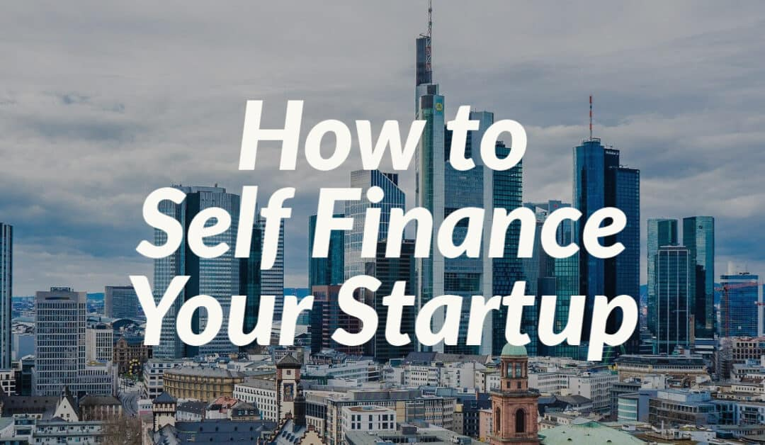 How to Self Finance Your Startup