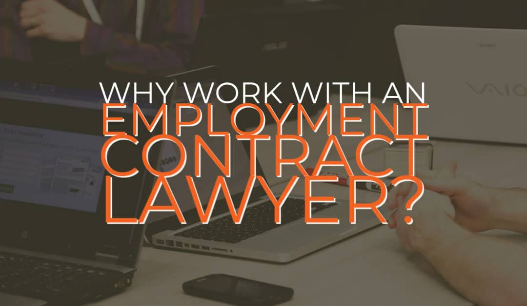 Why Work With an Employment Contract Lawyer?